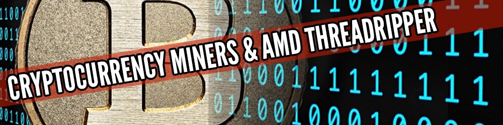 Afbeelding van Cryptocurrency Miners en AMD Threadripper